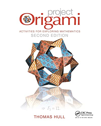 9781466567917: Project Origami: Activities for Exploring Mathematics, Second Edition