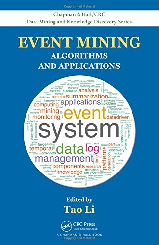 9781466568570: Event Mining: Algorithms and Applications (Chapman & Hall/CRC Data Mining and Knowledge Discovery Series)