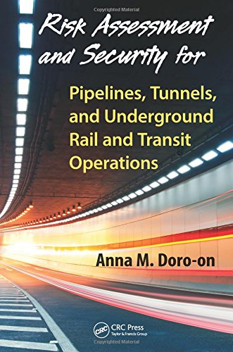 9781466569324: Risk Assessment and Security for Pipelines, Tunnels, and Underground Rail and Transit Operations