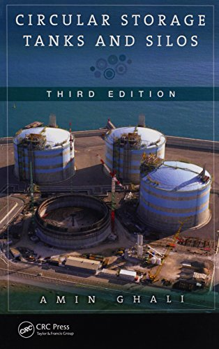 Circular Storage Tanks and Silos, Third Edition: Ghali, Amin
