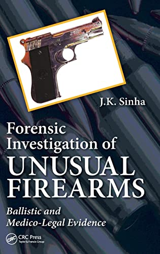 9781466571372: Forensic Investigation of Unusual Firearms: Ballistic and Medico-Legal Evidence