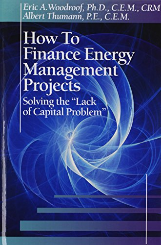 9781466571532: How to Finance Energy Management Projects: Solving the Lack of Capital Problem