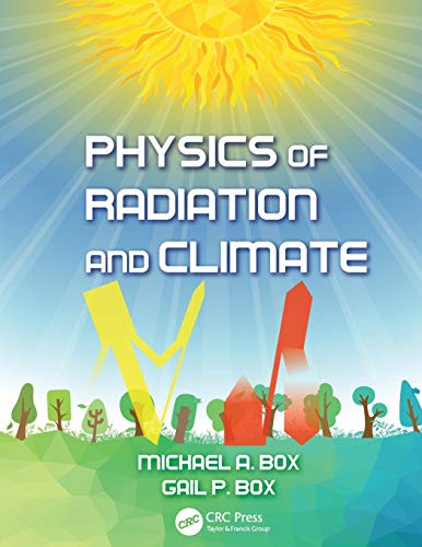 9781466572058: Physics of Radiation and Climate