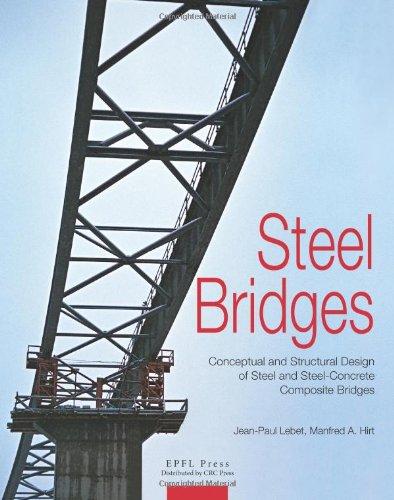 Steel Bridges: Conceptual and Structural Design of: Hirt, Manfred, Lebet,