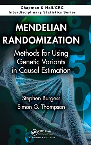 9781466573178: Mendelian Randomization: Methods for Using Genetic Variants in Causal Estimation (Chapman & Hall/CRC Interdisciplinary Statistics)