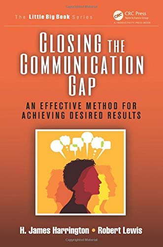 9781466574885: Closing the Communication Gap: An Effective Method for Achieving Desired Results (The Little Big Book Series)