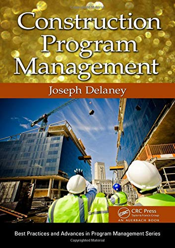 9781466575042: Construction Program Management (Best Practices and Advances in Program Management)