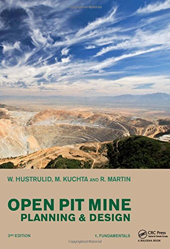 Open Pit Mine Planning and Design, 3rd: Hustrulid, William A.