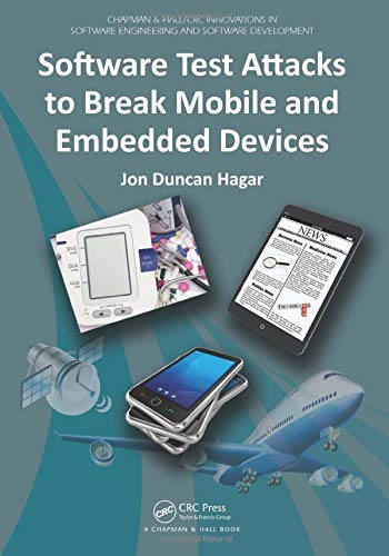 9781466575301: Software Test Attacks to Break Mobile and Embedded Devices (Chapman & Hall/CRC Innovations in Software Engineering and Software Development Series)