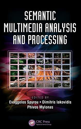9781466575493: Semantic Multimedia Analysis and Processing (Digital Imaging and Computer Vision)