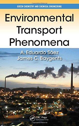 Environmental Transport Phenomena (Green Chemistry and Chemical Engineering): A. Eduardo Sáez