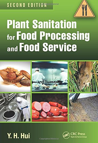 Plant Sanitation for Food Processing and Food Service, Second Edition: Y. H. Hui