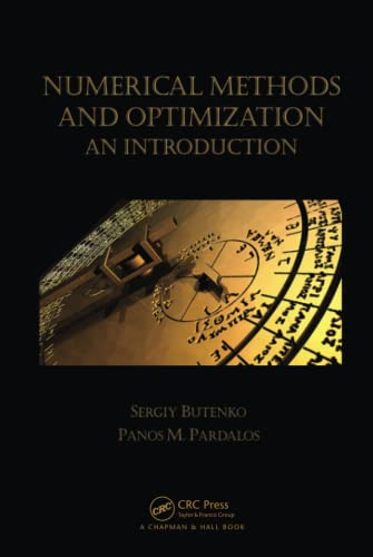 9781466577770: Numerical Methods and Optimization: An Introduction (Chapman & Hall/CRC Numerical Analysis and Scientific Computing Series)