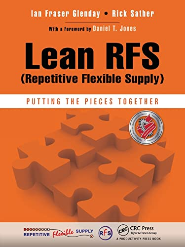 Lean RFS (Repetitive Flexible Supply): Putting the: Glenday, Ian Fraser