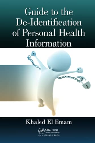 9781466579064: Guide to the De-Identification of Personal Health Information