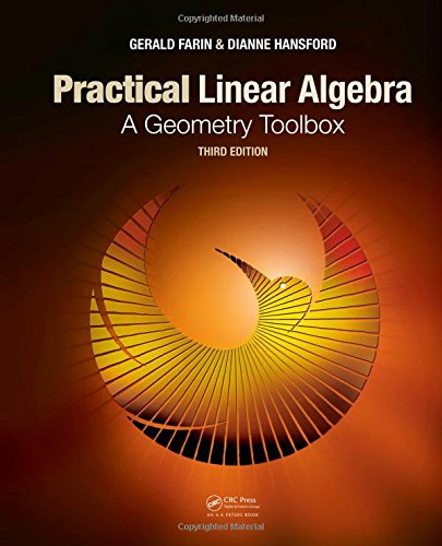Practical Linear Algebra: A Geometry Toolbox, Third: Farin, Gerald; Hansford,