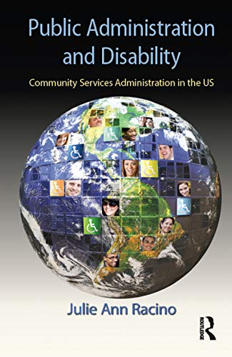 9781466579811: Public Administration and Disability: Community Services Administration in the US