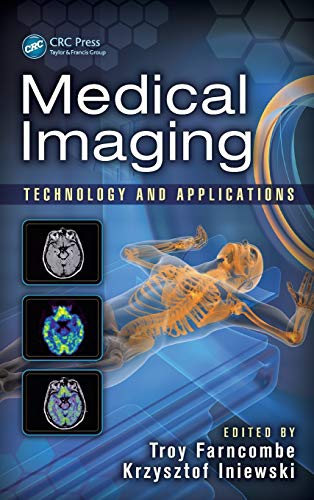 9781466582620: Medical Imaging: Technology and Applications (Devices, Circuits, and Systems)