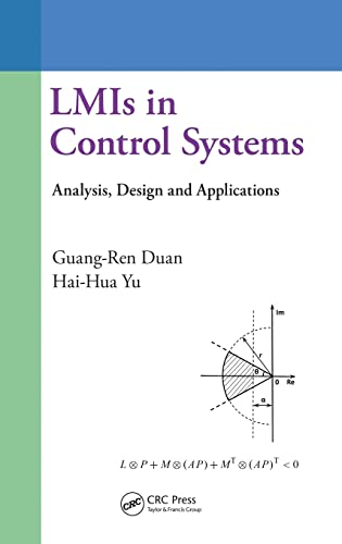 LMIS in Control Systems: Analysis, Design and: Guang-Ren Duan, Hai-Hua