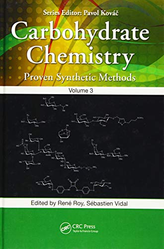 9781466583573: Carbohydrate Chemistry: Proven Synthetic Methods, Volume 3