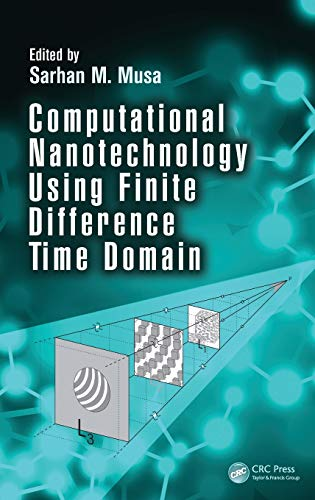 9781466583610: Computational Nanotechnology Using Finite Difference Time Domain
