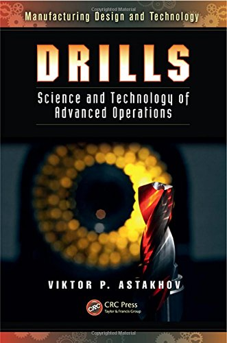 9781466584341: Drills: Science and Technology of Advanced Operations (Manufacturing Design and Technology)