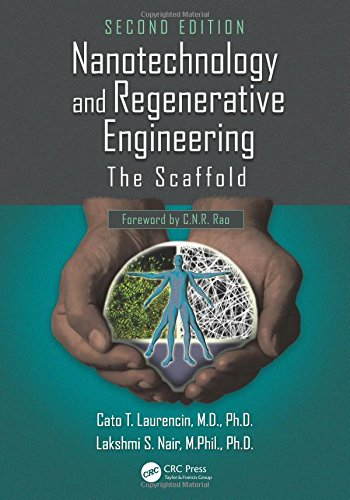 Nanotechnology and Regenerative Engineering: The Scaffold, 2nd: Edited by Cato