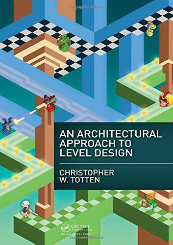 9781466585416: An Architectural Approach to Level Design