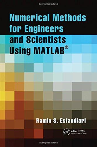 Numerical Methods for Engineers and Scientists Using: Esfandiari, Ramin S.