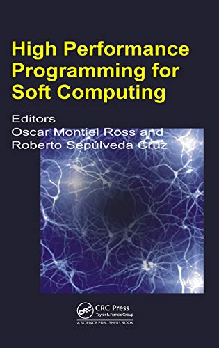 9781466586017: High Performance Programming for Soft Computing