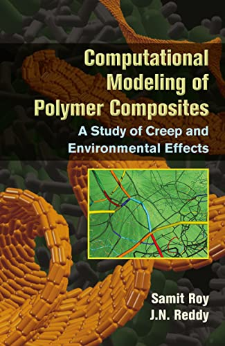 9781466586499: Computational Modeling of Polymer Composites: A Study of Creep and Environmental Effects (Applied and Computational Mechanics)