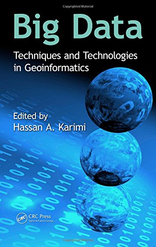 9781466586512: Big Data: Techniques and Technologies in Geoinformatics