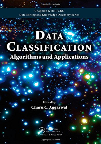 9781466586741: Data Classification: Algorithms and Applications (Chapman & Hall/CRC Data Mining and Knowledge Discovery Series)