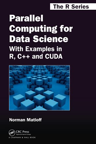 Parallel Computing for Data Science : With Examples in R, C++ and CUDA: Norman (University of ...