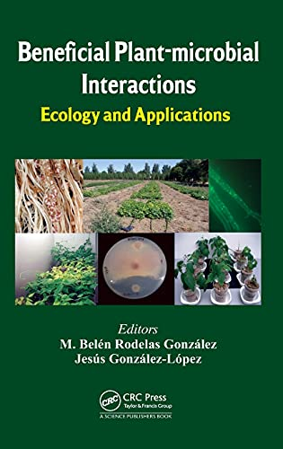 9781466587175: Beneficial Plant-microbial Interactions: Ecology and Applications