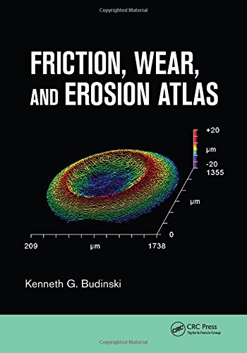 Friction, Wear, and Erosion Atlas (1466587261) by Kenneth G. Budinski