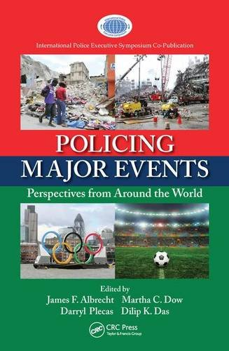 Policing Major Events: Perspectives from Around the World (International Police Executive Symposium...