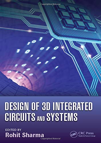9781466589407: Design of 3D Integrated Circuits and Systems