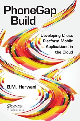 9781466589742: PhoneGap Build: Developing Cross Platform Mobile Applications in the Cloud