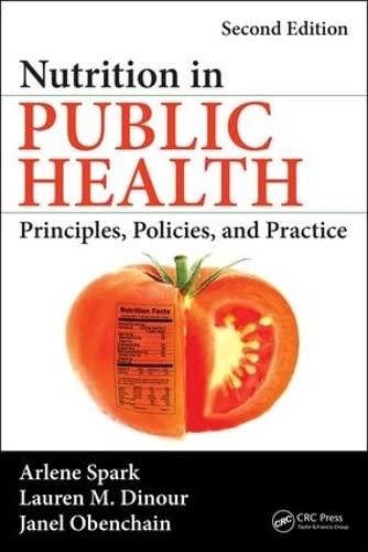 Nutrition in Public Health: Principles, Policies, and Practice: Spark, Arlene J.; Dinour, Lauren M....
