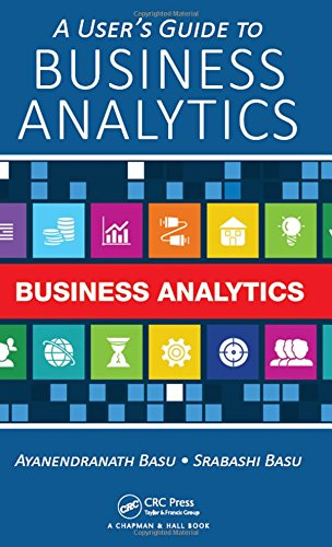 9781466591653: A User's Guide to Business Analytics