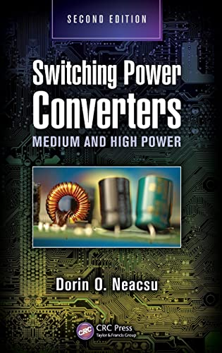 9781466591929: Switching Power Converters: Medium and High Power, Second Edition