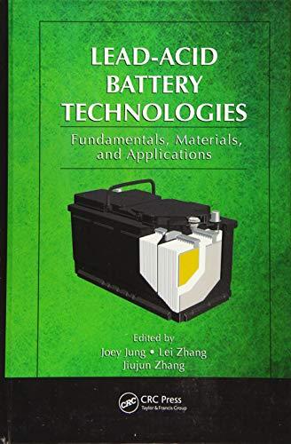 Lead-Acid Battery Technologies: Fundamentals, Materials, and Applications (Hardback)