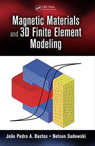Magnetic Materials and 3D Finite Element Modeling: Joao Pedro a.