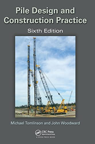 Pile Design and Construction Practice, Sixth Edition: Tomlinson, Michael; Woodward, John