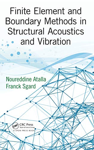 9781466592872: Finite Element and Boundary Methods in Structural Acoustics and Vibration