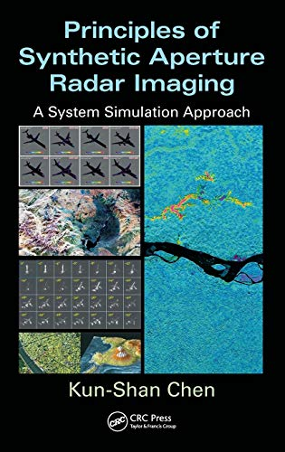 9781466593145: Principles of Synthetic Aperture Radar Imaging: A System Simulation Approach