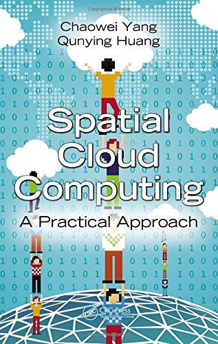 9781466593169: Spatial Cloud Computing: A Practical Approach
