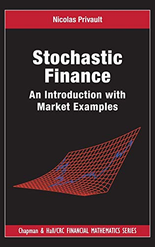9781466594029: Stochastic Finance: An Introduction with Market Examples (Chapman and Hall/CRC Financial Mathematics Series)