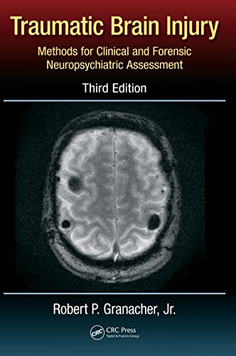 9781466594807: Traumatic Brain Injury: Methods for Clinical and Forensic Neuropsychiatric Assessment,Third Edition